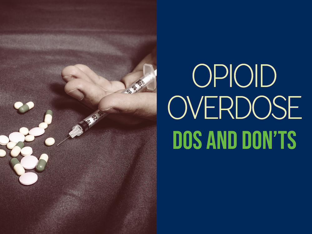 addiction outreach clinic dos don'ts of opioid overdose
