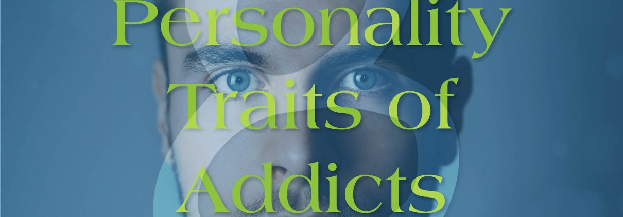 drug addict personality traits and characteristics